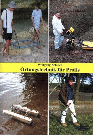 Ortungstechnik für Profis von Wolfgang Schüler